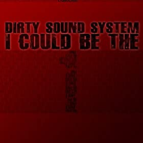 Dirty Sound System-I Could Be The One