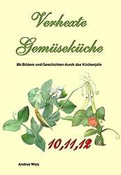 Verhexte Gemüseküche 10,11,12... (Verhexte Gemüseküche vierteljährlich 4)
