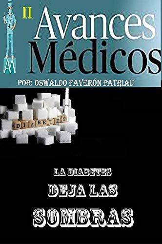 La Diabetes Deja las Sombras (Avances Médicos nº 2) eBook ...