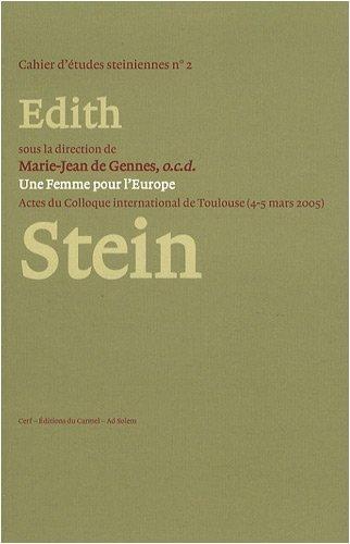 Une Femme pour l'Europe : Edith Stein (1891-1942) : Actes du colloque international de Toulouse (4-5 mars 2005)