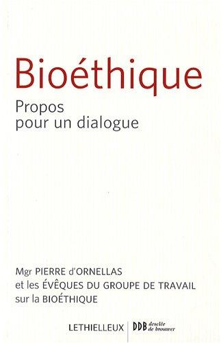 Bioéthique : propos pour un dialogue, une contribution de l'Église catholique à la réflexion en vue de la révision de la loi relative à la bioéthique