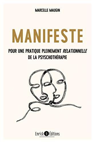 Manifeste : Pour une pratique pleinement relationnelle de la psychothérapie