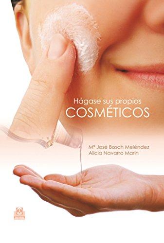 Hágase sus propios cosméticos Color Libro Práctico