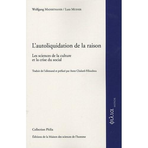 L'autoliquidation de la raison : Les sciences de la culture et la crise du social
