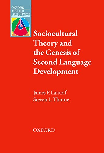 Sociocultural Theory and the Genesis of Second Language Development (Oxford Applied Linguistics)