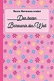 Dieses Notizbuch gehört der besten Betreuerin der Welt: blanko Notizbuch | Journal | To Do Liste für Betreuer und Betreuerinnen - über 100 linierte ... Notizen - Tolle Geschenkidee als Dankeschön
