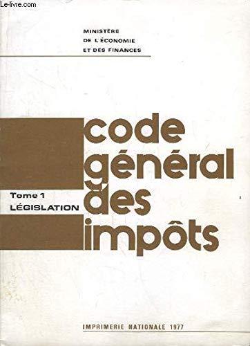 Code Général des Impôts : EN 2 TOMES : Législation / Annexes et Tables.