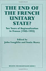 The End of the French Unitary State?: Ten years of Regionalization in France 1982-1992
