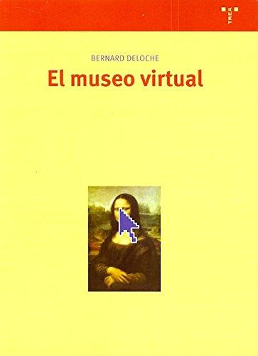 El museo virtual : hacia una ética de las nuevas imágenes por Bernard Deloche