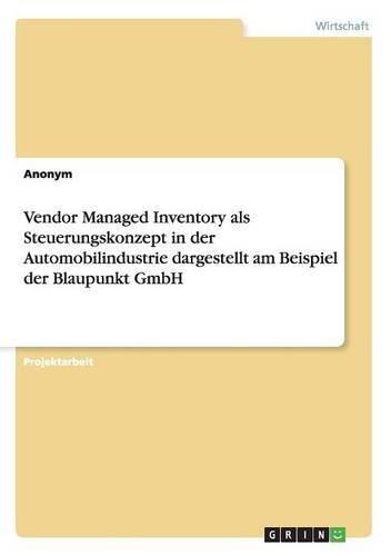 vendor-managed-inventory-als-steuerungskonzept-in-der-automobilindustrie-dargestellt-am-beispiel-der
