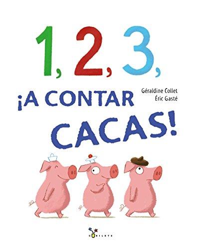 1, 2, 3, ¡a contar cacas! (Castellano - A Partir De 3 Años - Álbumes - Cubilete) por Géraldine Collet