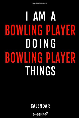 Calendar for Bowling Players / Bowling Player: Weekly Calendar for 2020 / Journal / Planner for the whole year. Space for Notes, Diary Writing, Event Planning, Quotes and Memories