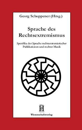 Sprache des Rechtsextremismus: Spezifika der Sprache rechtsextremistischer Publikationen und rechter Musik