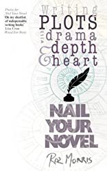 [(Writing Plots with Drama, Depth & Heart: Nail Your Novel)] [By (author) Roz Morris] published on (January, 2015)