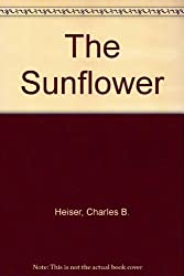The Sunflower by Charles Bixler Heiser (1981-09-30)