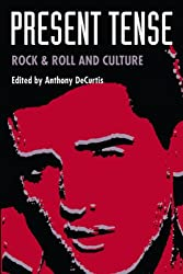 Present Tense: Rock & Roll and Culture