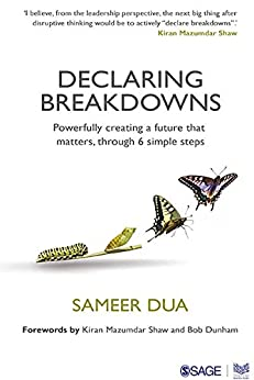 Declaring Breakdowns: Powerfully Creating a Future That Matters, Through 6 Simple Steps by [Dua, Sameer]