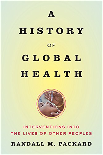 a-history-of-global-health-interventions-into-the-lives-of-other-peoples
