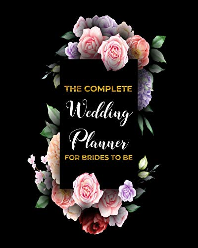 Planner FOR BRIDES TO BE: Organizer,Checklists, Worksheets,Guest Lists,Party Planning, Essential Tools to Plan the Perfect ... Based On What Brides (and Grooms) Want(Vol.3) ()