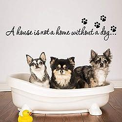 YUXAN Wandaufkleber Hundehaus ist kein Haus ohne Zitat Wandtattoo für Wohnkultur Hund Schlafzimmer Wohnzimmer Kunst Murals67.5X15Cm