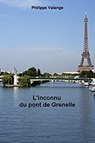 L'inconnu du Pont de Grenelle par Philippe Valange