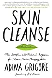 [ Skin Cleanse: The Simple, All-Natural Program for Clear, Calm, Happy Skin Grigore, Adina ( Author ) ] { Hardcover } 2015