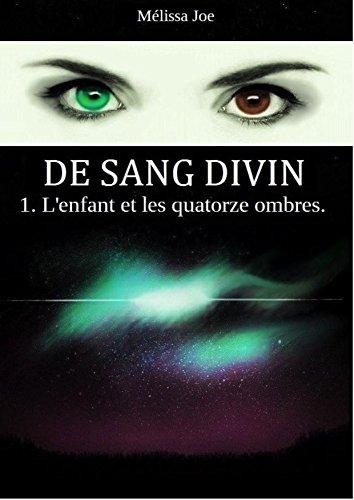 DE SANG DIVIN: 1. L'enfant et les quatorze ombres. par Mélissa Joe