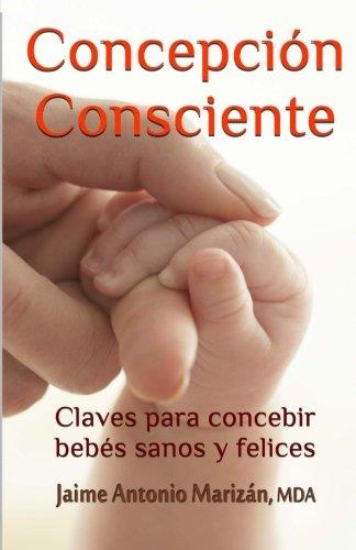 Concepción consciente: Claves para procrear niños sanos y felices
