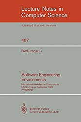 Software Engineering Environments: International Workshop on Environments, Chinon, France, September 18-20, 1989. Proceedings (Lecture Notes in Computer Science, Band 467)