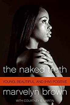 The Naked Truth: Young, Black, Beautiful and Surviving par [Brown, Marvelyn, Martin, Courtney]
