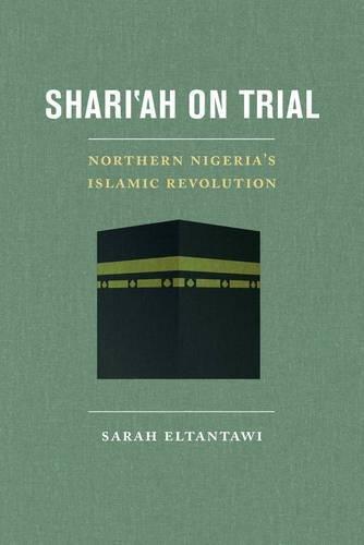 Shari'ah on Trial: Northern Nigeria's Islamic Revolution