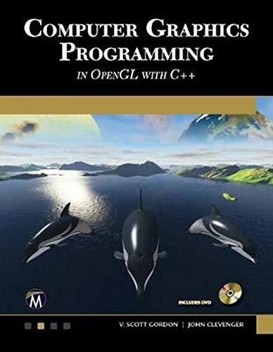 Preisvergleich Produktbild Computer Graphics Programming in OpenGL with C++ (Computer Science)