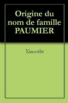 Origine du nom de famille PAUMIER (Oeuvres courtes) par [Youscribe]
