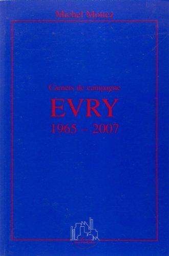 Carnets de campagne Evry 1965-2007
