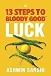 The journey of life isn't exactly easy. Some people make it through hard work and talent. Some fall by the wayside. And some people are just plain lucky. They are blessed with Bloody Good Luck! But is it possible to attract good luck? Can we train ou...