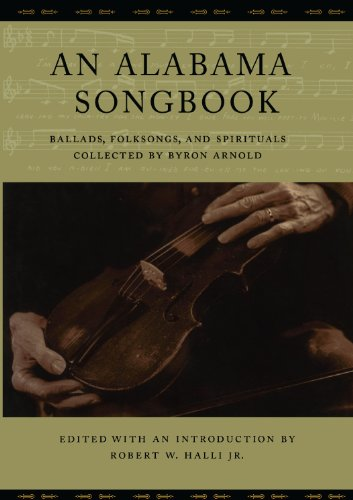 An Alabama Songbook: Ballads, Folksongs, and Spirituals Collected by Byron Arnold (English Edition) (Ga State University)