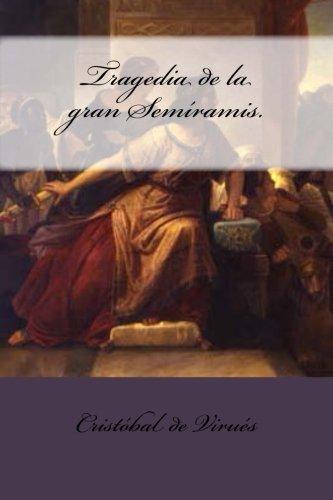 Tragedia de la gran Semíramis. por Cristóbal de Virués