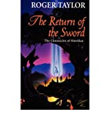 [ The Return of the Sword Taylor, Roger ( Author ) ] { Paperback } 2007