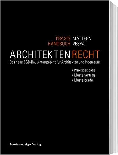 Praxishandbuch Architektenrecht: Das neue BGB-Bauvertragsrecht für Architekten und Ingenieure