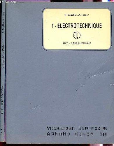 ELECTROTECHNIQUE - VOLUMES 1 ET 2 / IUT GENIE ELECTERIQUE / TECHNIQUE SUPERIEUR - DU COURS AUX APPLICATIONS TECHNOLOGIQUES. par BATAILLER G. / TOSSER A.