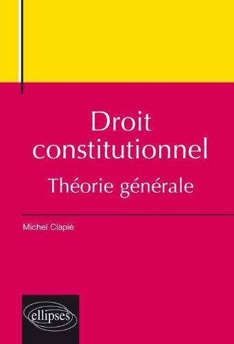 Droit Constitutionnel : Théorie Générale