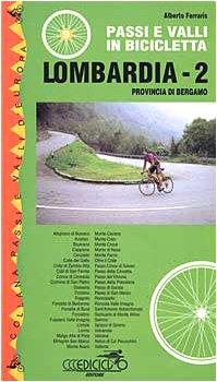 Passi e valli in bicicletta. Lombardia: 2 (Passi e valli d'Europa) por Alberto Ferraris