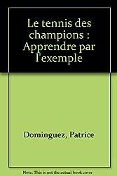 Le tennis des champions : Apprendre par l'exemple