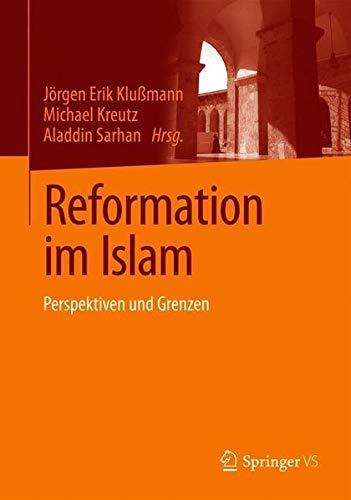 Reformation im Islam: Perspektiven und Grenzen