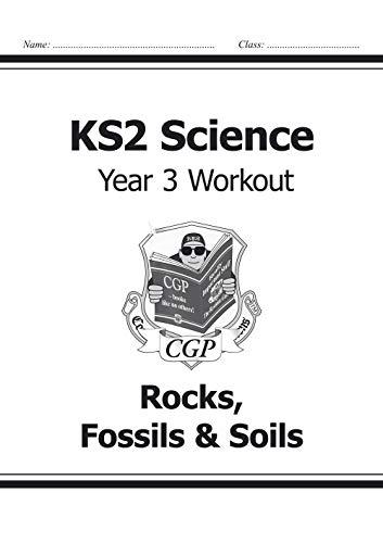 KS2 Science Year Three Workout: Rocks, Fossils & Soils