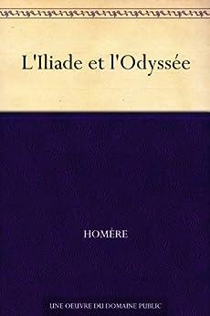 L'Iliade et l'Odyssée par [Homère]
