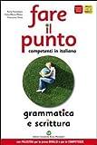 Fare Il Punto. Grammatica E Scrittura. Materiali Per Il Docente. Ediz. Gialla. Per Le Scuole Superiori