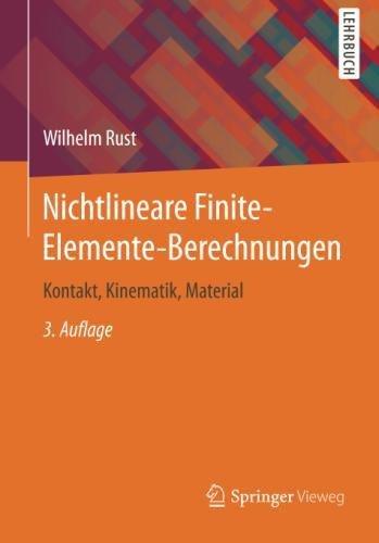 Nichtlineare Finite-Elemente-Berechnungen: Kontakt, Kinematik, Material