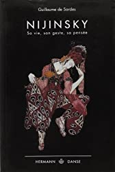 Nijinsky : Sa vie, son geste, sa pensée.