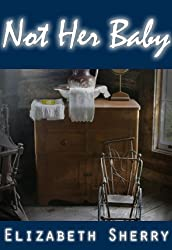 Not Her Baby (Rocky Mountain Home Series Book 3)